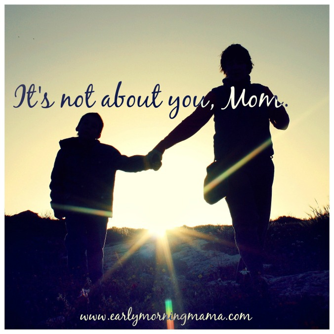 today is not about you mom image