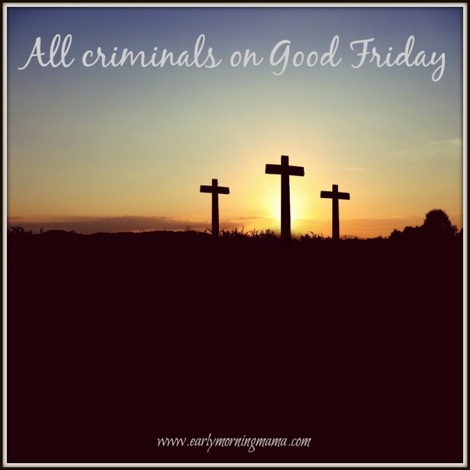 all criminals on good friday image